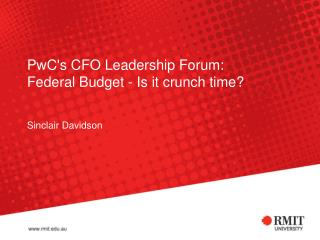 PwC's  CFO  Leadership Forum: Federal Budget - Is it crunch time?