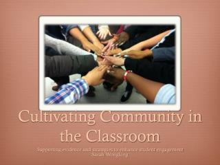 Cultivating Community in the Classroom
