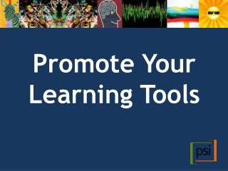 Promote Your Learning Tools