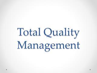 Total  Q uality Management