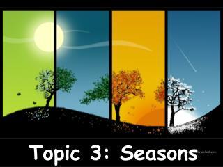 Topic 3: Seasons
