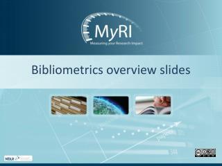 Bibliometrics  overview slides