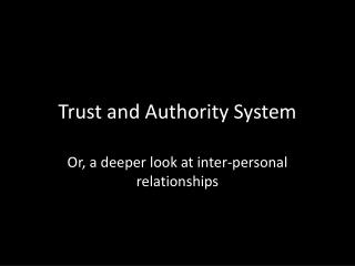Trust and Authority System