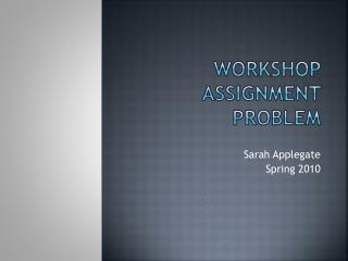 Workshop assignment problem