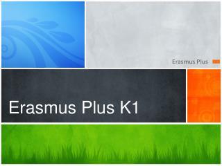 Erasmus Plus K1