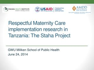 Respectful Maternity Care implementation  research in Tanzania:  The  Staha Project