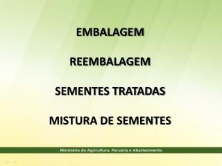 EMBALAGEM REEMBALAGEM SEMENTES TRATADAS MISTURA DE SEMENTES