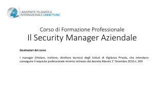 Corso di Formazione Professionale Il Security Manager Aziendale