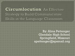 Circumlocution :  An Effective Strategy to Build Communicative Skills in the Language Classroom