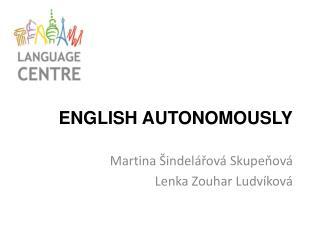 ENGLISH AUTONOMOUSLY