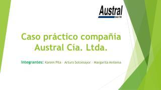 Caso práctico compañía Austral  Cía. Ltda.
