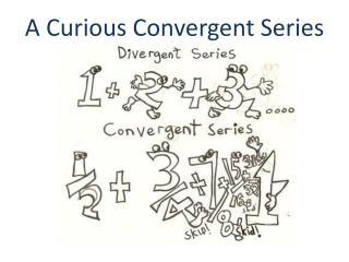 A Curious Convergent Series