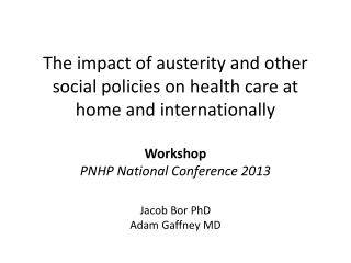 Austerity, Unaffordability, and Universal Health Care