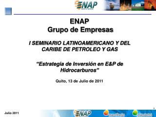 ENAP  Grupo de Empresas I SEMINARIO LATINOAMERICANO Y DEL CARIBE DE PETROLEO Y GAS