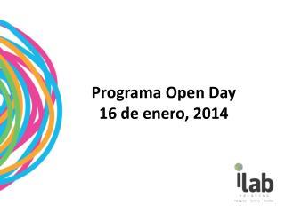 Programa  Open  Day 16 de enero, 2014