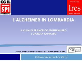 L'Alzheimer  in  Lombardia A cura di Francesco  montemurro e  giorgia pautasso