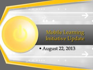 Mobile Learning Initiative Update