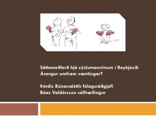 Sáttameðferð hjá sýslumanninum í Reykjavík Árangur umfram væntingar?