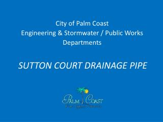 SUTTON COURT DRAINAGE PIPE