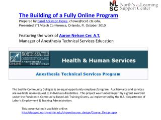 The Building of a Fully Online Program Prepared by  Carol Atkinson Howe , chowe@sccd.ctc,