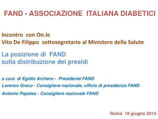 FAND - ASSOCIAZIONE  ITALIANA DIABETICI  Incontro   con  O n.le