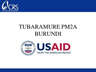 TUBARAMURE PM2A BURUNDI
