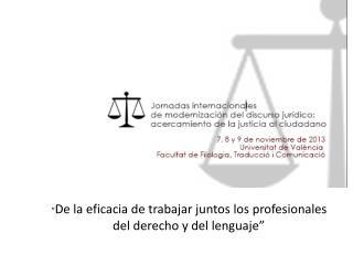 """"""" De la eficacia de trabajar juntos los profesionales del derecho y del lenguaje"""""""