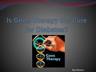 Is Gene Therapy the Cure for Diabetes?