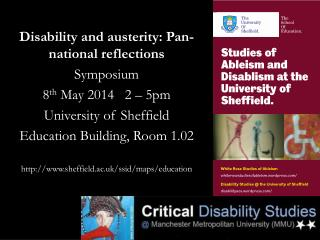 Disability and austerity: Pan-national reflections  Symposium 8 th  May 2014   2 – 5pm
