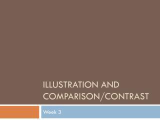 Illustration and Comparison/Contrast