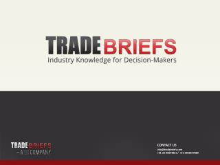 CONTACT US info@tradebriefs  +91-22-40044861 /  +91-9930577889
