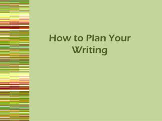 How to Plan Your Writing