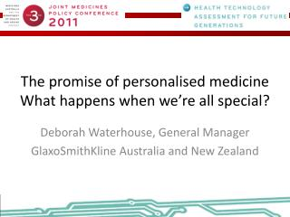 The promise of personalised medicine  What happens when we're all special?