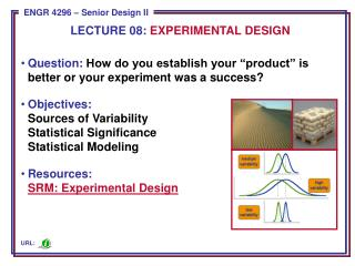 Question:  How do you establish your �product� is  better or your experiment was a success?
