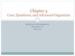 Chapter 4 Cues, Questions, and Advanced Organizers