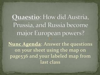 Quaestio : How did  Austria, Prussia, and Russia  become major European powers?