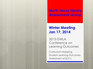 North Texas Library Assessment Group Winter Meeting Jan 17, 2014