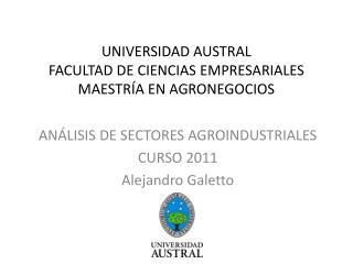 UNIVERSIDAD AUSTRAL FACULTAD DE CIENCIAS EMPRESARIALES MAESTRÍA EN AGRONEGOCIOS