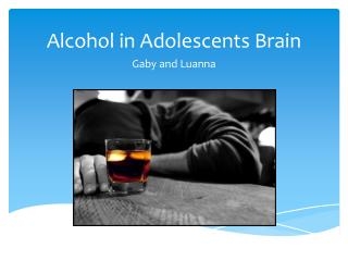 Alcohol in Adolescents Brain