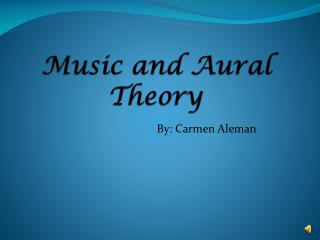 Music and Aural Theory