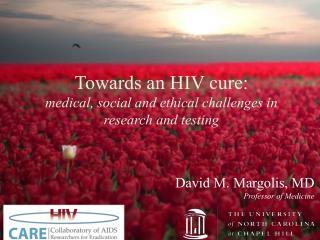 David M.  Margolis , MD Professor  of  Medicine