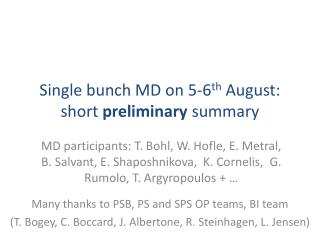 Single bunch MD on 5-6 th  August: short  preliminary  summary