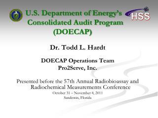 Dr. Todd L. Hardt DOECAP Operations Team Pro2Serve, Inc.