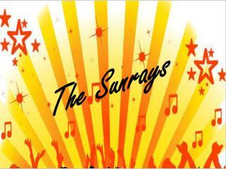 The Sunrays