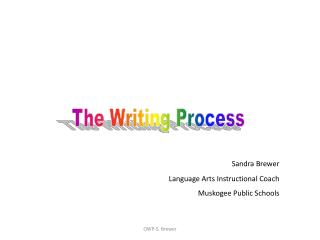 Sandra Brewer 		Language Arts Instructional Coach 		Muskogee Public Schools
