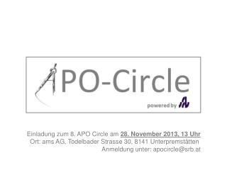 Einladung zum  8. APO Circle  am  28. November 2013, 13 Uhr