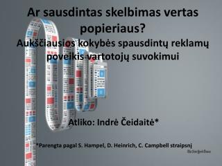 Atliko: Indrė Čeidaitė* *Parengta pagal S. Hampel, D. Heinrich, C. Campbell straipsnį