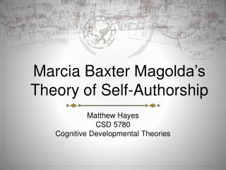 Marcia Baxter  Magolda�s  Theory of Self-Authorship