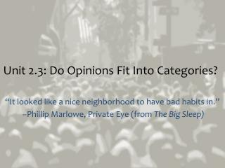 Unit 2.3: Do Opinions Fit Into Categories?