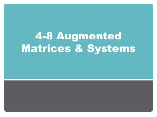 4-8 Augmented Matrices & Systems